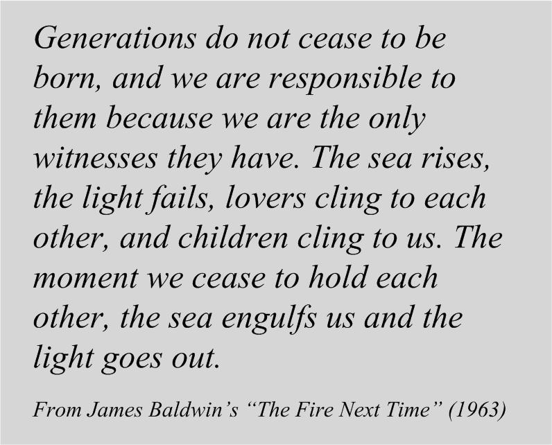 Quotation from James Baldwin's The Fire Next Time
